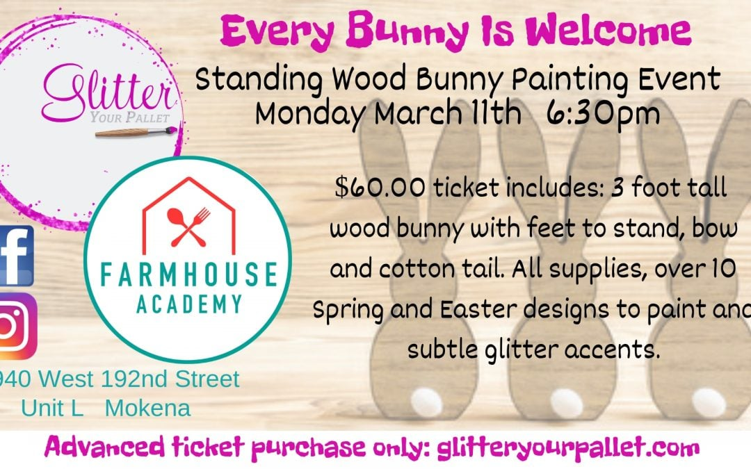 ** SOLD OUT  ** Every Bunny Is Welcome – Standing Wood Bunny – Farmhouse Academy, Mokena  – Public