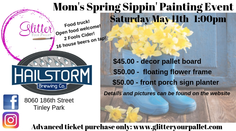 Mom's Spring Sippin' Painting Event – Hailstorm Brewing Company, Tinley Park – Open To The Public