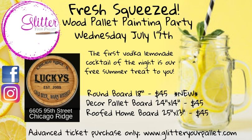 *** SOLD OUT *** Fresh Squeezed!  Wood Painting Event – Lucky's, Chicago Ridge – Open To The Public