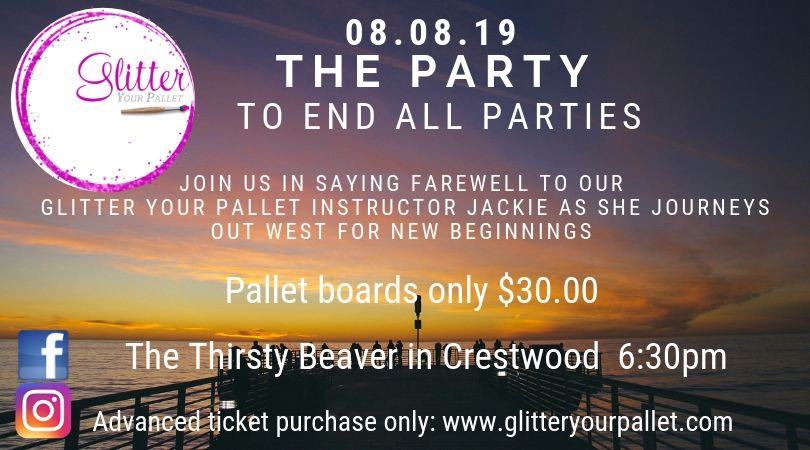 *** SOLD OUT *** A Party To End All Parties! (Jackie's Farewell Send Off) Thirsty Beaver, Crestwood – Open To The Public