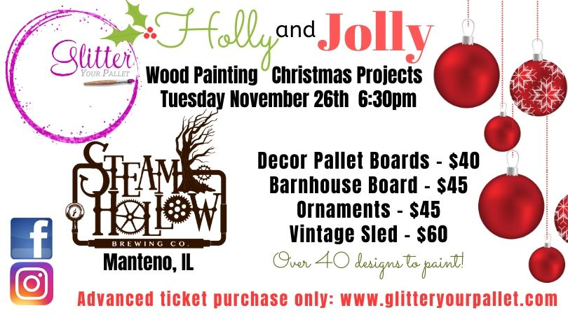 Holy & Jolly Painting Event, Steam Hollow Manteno, Open To The Public
