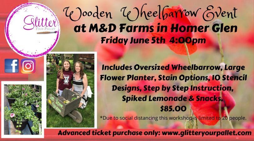 Wood Wheelbarrow Event @ M&D FARMS in Homer Glen