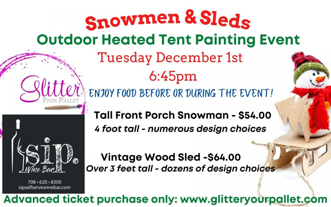 *** SOLD OUT*** Snowmen & Sleds Outdoor Heated Tent Painting Event, SIP. Wine Bar. Tinley Park – Public