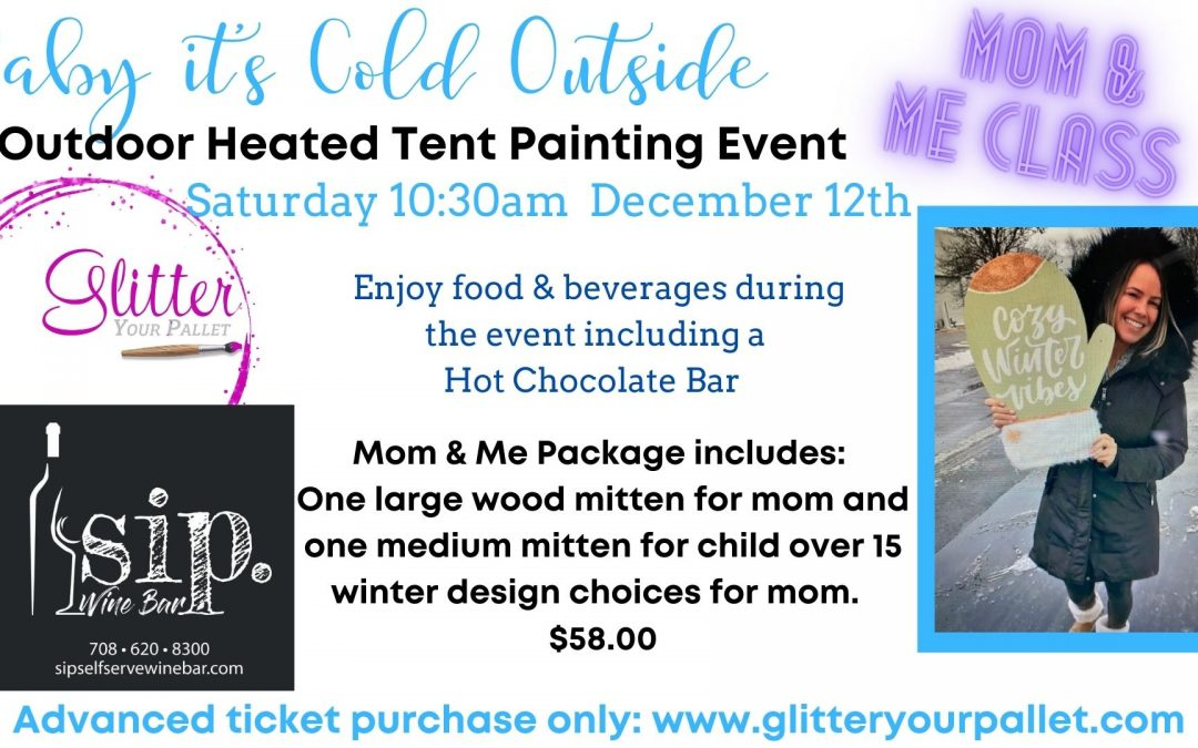 MOM & ME Heated Outdoor Tent Painting Event – SIP. Wine Bar. Tinley Park
