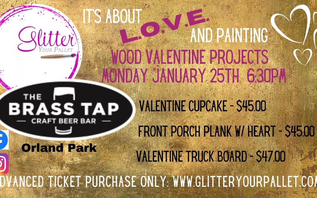 ** SOLD OUT ** All You Need Is L.O.V.E. And Painting – The Brass Tap Orland Park – Open To The Public