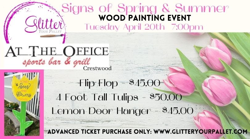 *** SOLD OUT***  Signs of Spring & Summer – At The Office Crestwood – Open To The Public