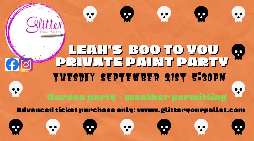 Leah's Boo To You – Private Paint Party