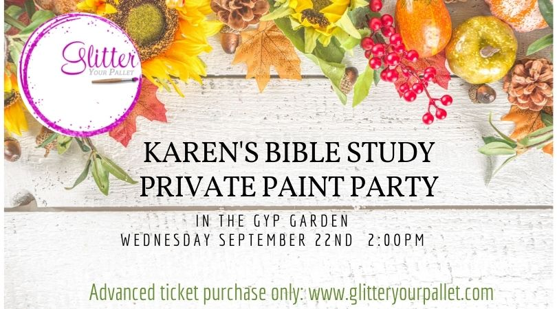 Karen's Bible Study – Private Party In The GYP Garden
